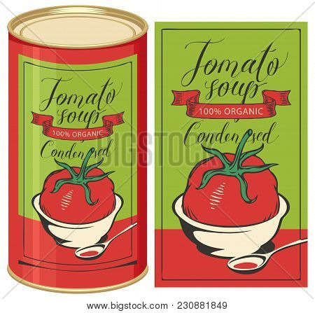 Vector Illustration Of Label For Condensed Tomato Soup With Handwritten Inscriptions And Tin Can Wit