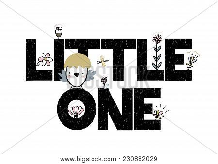 Card With Lettering Little One. Handwritten Vector Illustration Isotaed On White Background With Flo