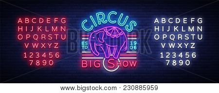 Circus Neon Sign. Big Show Design Template, Logo Elephant In Neon Style, Circus Character, Neon Bann