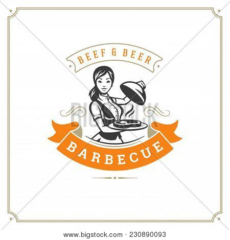 Grill Restaurant Logo Vector Illustration. Barbecue Steak House Menu Emblem, Waitress With Tray Silh