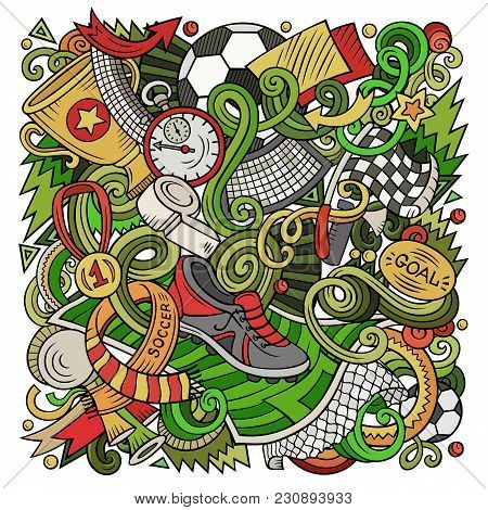 Cartoon Vector Doodles Football Illustration. Colorful, Detailed, With Lots Of Objects Background. A