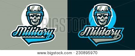 A Set Of Logos On A Military Theme. A Soldier's Skull In An American Military Helmet, Glasses. Vecto
