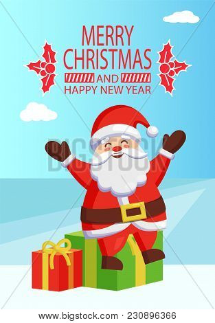 Merry Christmas And Happy New Year Inscription With Mistletoe, Poster Santa Claus Sitting On Gift Bo