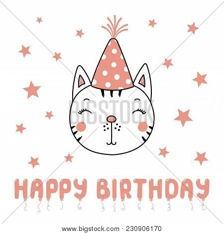 Hand Drawn Vector Portrait Of A Cute Funny Cat In Party Hat, With Text Happy Birthday. Isolated Obje