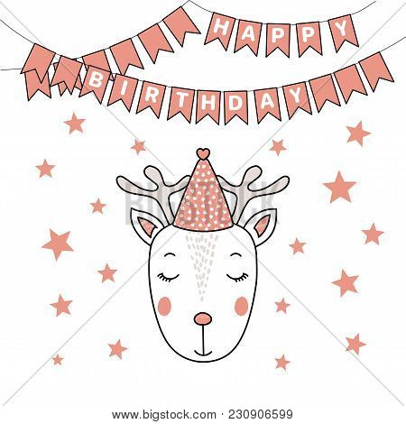 Hand Drawn Vector Portrait Of A Cute Funny Deer In Party Hat, With Text Happy Birthday. Isolated Obj