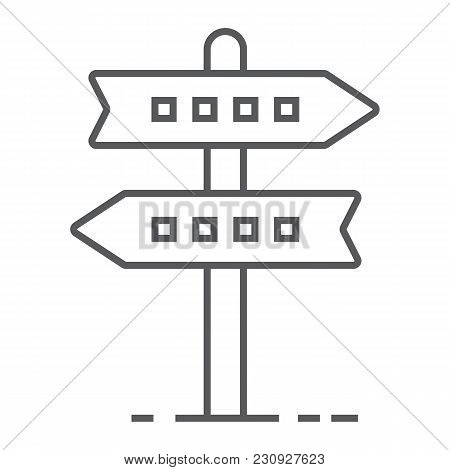 Signpost Thin Line Icon, Development And Business, Direction Sign Vector Graphics, A Linear Pattern