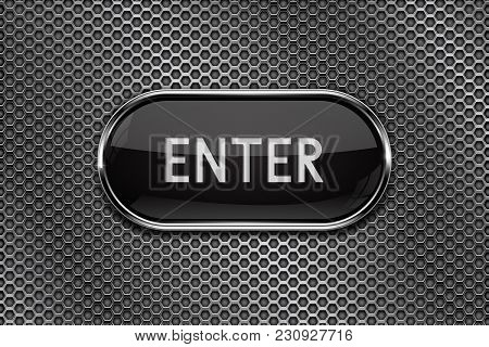 Enter Black Button With Chrome Frame On Metal Perforated Background. Vector 3d Illustration