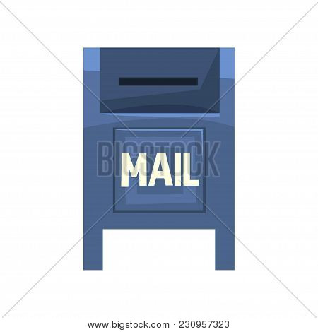 Cartoon Illustration Of Blue Outdoor Mailbox. Large Metallic Roadside Postbox. Public Box With Littl