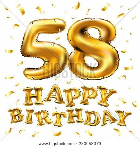 Vector Happy Birthday 58Th Celebration Gold Balloons And Golden Confetti Glitters. 3D Illustration D