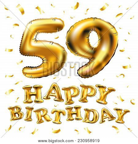 Vector Happy Birthday 59Th Celebration Gold Balloons And Golden Confetti Glitters. 3D Illustration D