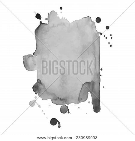 Gray Watercolor Spot With Droplets, Smudges, Stains, Splashes. Grayscale Blot In Grunge Style. Vecto