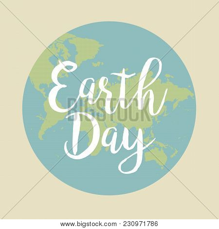 Earth Day. Vector Illustration With The Words Planets.