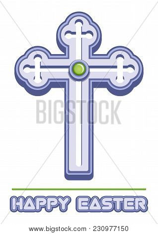 Cross Is A Symbol Of Christianity And Easter Greetings. Orthodox Cross. Christianity Religion Symbol
