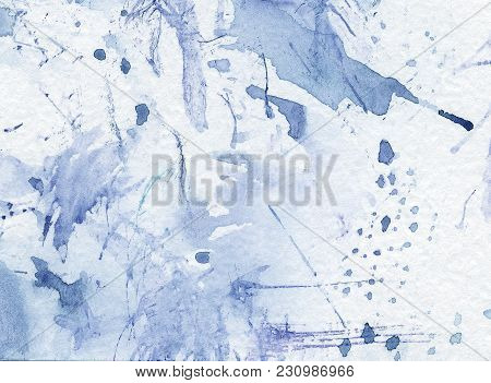 Light Blue Ink Spots, Watercolor Paint Spatters And Splashes, Grunge Abstract Painting Background. C