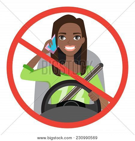 Black African American Woman Driving A Car Talking On The Phone. Sign Stop Danger. Vector Cartoon Ch