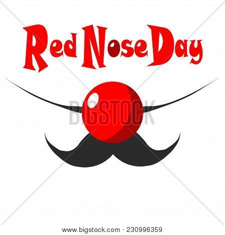The Vector Illustration Devoted To Red Nose Day. The Abstract Face Of The Clown With Moustaches And