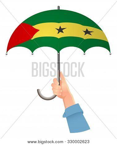 Sao Tome And Principe Flag. Hand Holding Umbrella. Social Security Concept. National Flag Of Sao Tom
