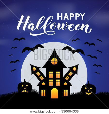 Halloween Night Vector Illustration With Spooky Haunted House, Full Moon, Pumpkins, Bats And Calligr