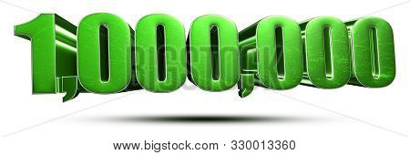1 Million Numbers Green 3d Rendering On White Background.(with Clipping Path).