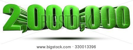 2 Million Numbers Green 3d Rendering On White Background.(with Clipping Path).