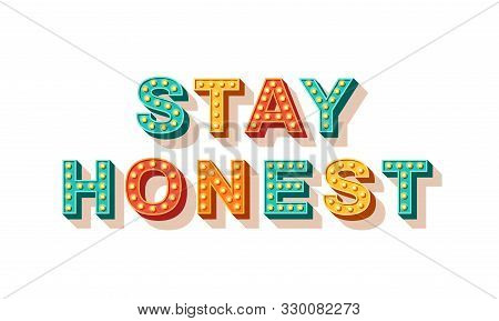Stay Honest. Motivational Poster Design, Retro Font Colorful Typography. Text Lettering, Inspiration