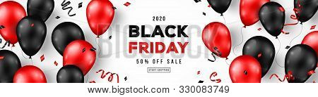 Black Friday Sale Horizontal Banner With Red And Black Shiny Balloons On White Background. Confetti