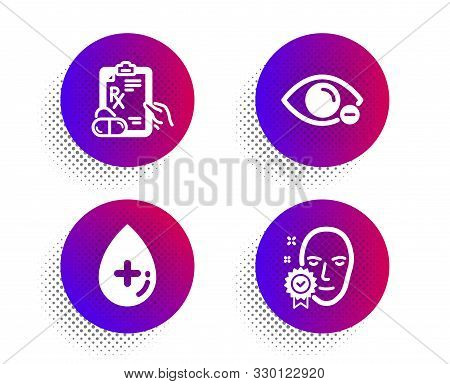 Prescription Drugs, Myopia And Oil Serum Icons Simple Set. Halftone Dots Button. Face Verified Sign.