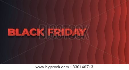 Black Friday Sale. 3d Letters In Red. Zigzag Trend Gradient Background. Stylish Black Template For A