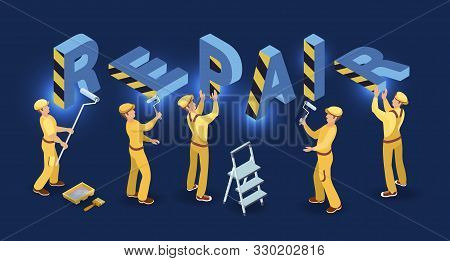 Repair Services. Isometric Concept. Team Of Builders Are Works. Vector.