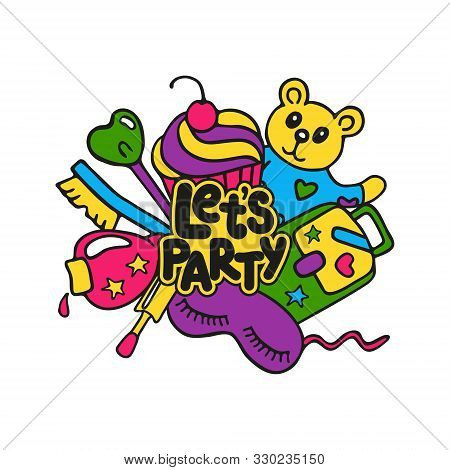 Hand Drawn Lettering Let's Party. Bright Colored Concept For Pajama Sleepover Or Slumber Party Isola