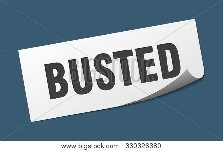Busted Sticker. Busted Square Isolated Sign On White Background