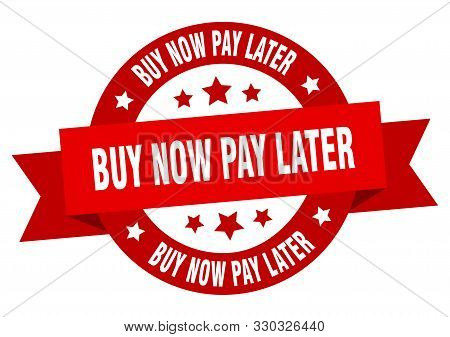 Buy Now Pay Later Ribbon. Buy Now Pay Later Round Red Sign