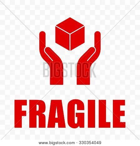Fragile Icon, Handle With Care Logistics Shipping. Fragile Package Delivery, Hands And Box Warning V