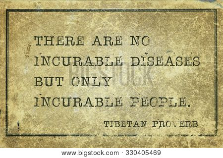 There Are No Incurable Diseases But Only Incurable People  - Ancient Tibetan Proverb Printed On Grun