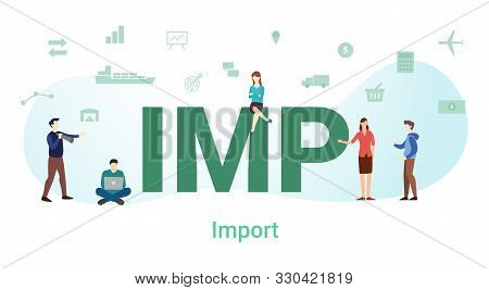 Imp Import Business Concept With Big Word Or Text And Team People With Modern Flat Style - Vector
