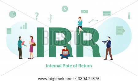 Irr Internal Rate Of Return Concept With Big Word Or Text And Team People With Modern Flat Style - V