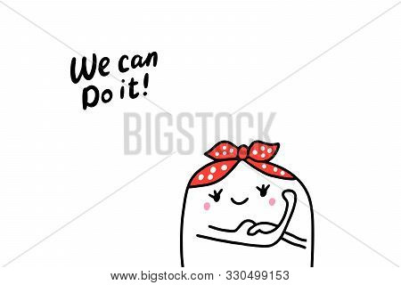 We Can Do It Hand Drawn Vector Illustration Woman Power Feminism