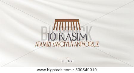 10 November, Mustafa Kemal Ataturk Death Day Anniversary. Memorial Day Of Ataturk. Billboard Design.