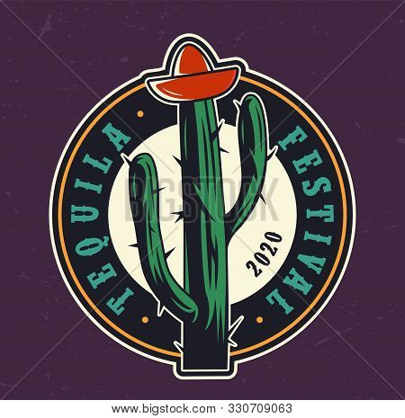 Tequila Festival Colorful Round Label With Tequila Bottle Cap In Shape Of Sombrero Hat On Cactus In