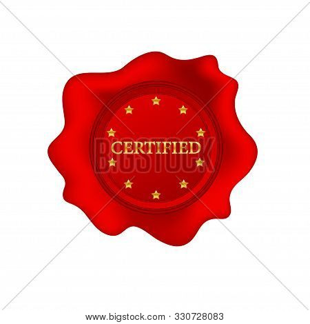 Certified Wax Seal, Stamp. Certify And Check Mark. Vector Stock Illustration.