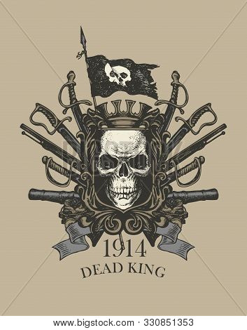 Vector Coat Of Arms In Vintage Style With A Human Skull On A Shield, Black Flag, Crown, Sabres, Swor