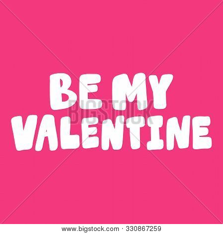 Be My Valentine. Sticker For Social Media Content About Love. Vector Hand Drawn Illustration Design.