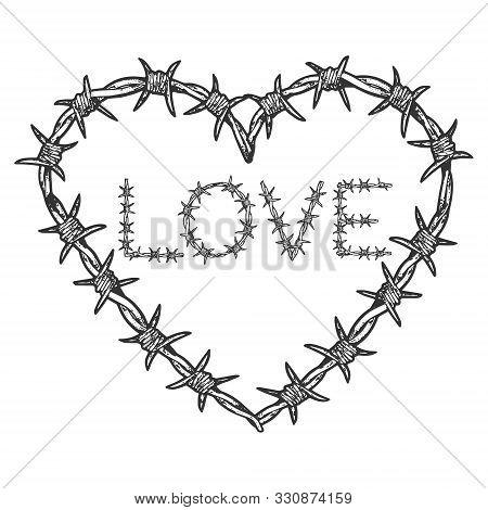 Heart Symbol Love Barbed Wire Sketch Engraving Vector Illustration. Romantic Love Lovesickness Symbo
