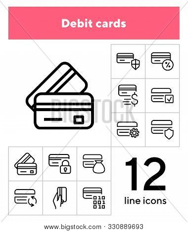 Debit Cards Line Icon Set. Set Of Line Icons On White Background. Banking Concept. Credit Card, Paym