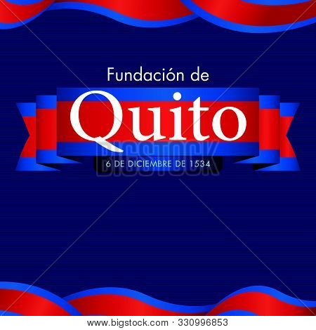 Fundacion De Quito - Foundation Of Quito In Spanish Language - White Text On A Wavy Ribbon With The