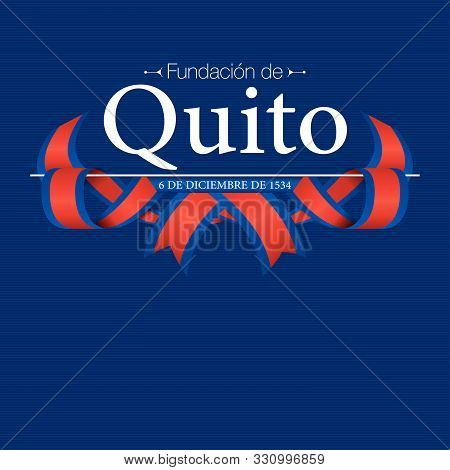 Fundacion De Quito Greeting Card - Foundation Of Quito In Spanish Language - Title And Date White On