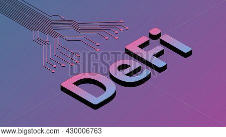 Defi - Decentralized Finance, Isometric Text With Pcb Tracks On Purple Background. Ecosystem Of Fina