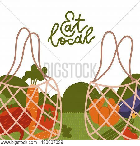 Eat Local - Lettering Banner. Net Bags With Organic Food. Trendy Eco Shopper With Vegetables. Reusab