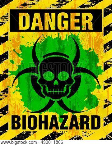 Danger Biohazard Warning Label Sign, Skull Icon. Infected Specimen, Yellow, Black And Danger Symbol