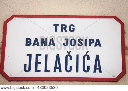 Street Sign Of Trg Bana Josipa Jelacica, Meaning Ban Jelacic Square In Croatian Language. An Jelacic